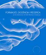 Formació, docència i recerca en les infermeres de salut mental a Catalunya