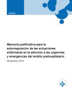 Memoria justificativa para la autorregulación de las actuaciones enfermeras en la atención a las urgencias y emergencias del ámbito prehospitalario