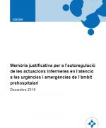 Memòria justificativa per a l'autoregulació de les actuacions infermeres en l'atenció a les urgències i emergències de l'àmbit prehospitalari